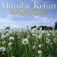 Miroslav Kefurt Zpívající Kytara
