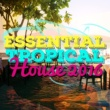 Tropical House Essential Tropical House 2016