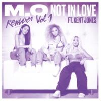 M.O/Kent Jones Not In Love (feat.Kent Jones) [Zac Samuel Remix / Radio Edit]