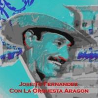 Joseito Fernandez con La Orquesta Aragon A Primera Vista
