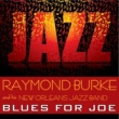 Raymond Burke & his New Orleans Jazz Band Blues for Joe