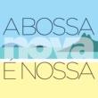 ナラ・レオン A Bossa Nova É Nossa