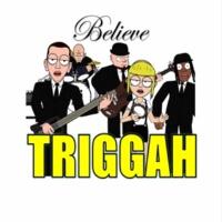 Triggah Believe