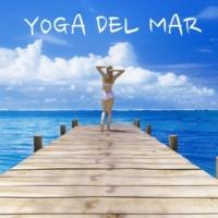 Yoga Club Yoga del Mar - Musica Relajante para Clases de Yoga, Meditacion y Relajacion