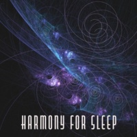 Deep Sleep Relaxation Harmony for Sleep ‐ Lullabies to Bed, Deep Sleep, Calmness & Silence, Peaceful Night, Sweet Slumber
