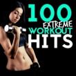 Extreme Cardio Workout,Extreme Music Workout&Workout Music 100 Extreme Workout Hits