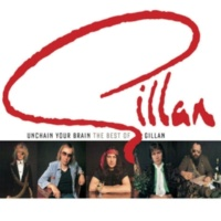 Gillan Unchain Your Brain: The Best Of Gillan