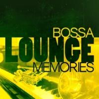 Bossa Nova All-Star Ensemble,Bossanova&Brazilian Lounge Project Bossa Lounge Memories