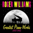 Roger Williams Greatest Piano Works (1957-1961)
