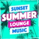 Lounge Music Sunset Summer Lounge Music