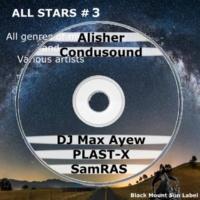 Plast-X,DJ Max Ayew,Alisher,Condusound&SamRAS All Stars #3