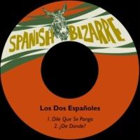Los Dos Españoles Dile Que Se Ponga