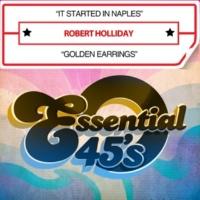 Robert Holliday It Started in Naples / Golden Earrings (Digital 45)