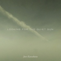 Jun Kawabata Quiet Sun