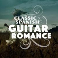 Spanish Classic Guitar,Romantic Guitar&Romantica De La Guitarra Classic Spanish Guitar Romance