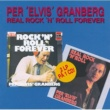 Per 'Elvis' Granberg Real Rock 'n' Roll Forever