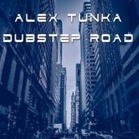 Alex Tunka Dubstep Road