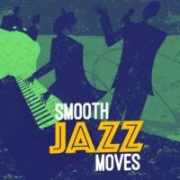 Smooth Jazz Band Smooth Jazz Moves