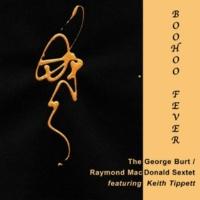 The George Burt / Raymond MacDonald Sextet/Keith Tippett Boohoo Fever