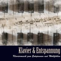 Klaviermusik Entspannen Klavier & Entspannung - Klaviermusik zum Entspannen und Wohlfühlen und Romantische Piano Musik für Spa, Yoga und Meditation