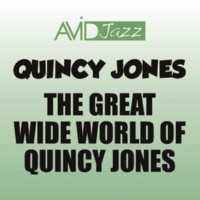 Quincy Jones The Great Wide World of Quincy Jones (Remastered)
