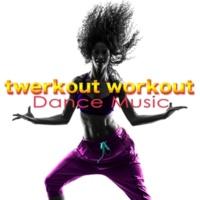 Workout Music Twerkout Workout Dance Music ‐ Deep, Tropical House & Reggaeton Music for Cardio, Twerking, Power Walking, Aerobics & Butt Lift Workout