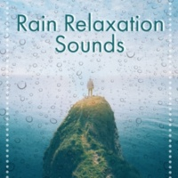 Relaxing Rain Sounds Rain Relaxation Sounds ‐ Soft Sounds to Relax, Easy Listening, New Age Music, Calm Down, Stress Relief