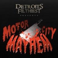 Detroit's Filthiest Motor City Mayhem
