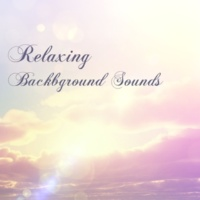 Relaxing Sounds Relaxing Background Sounds - Ambient Music for Relaxation