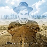Capitán Cobarde Carretera Vieja