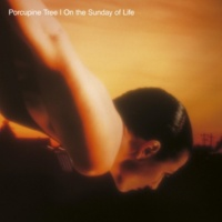 Porcupine Tree On the Sunday of Life (Remaster)