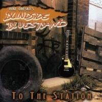 Mike Onesko&Blindside Blues Band To the Station
