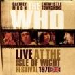 ザ・フー Live At The Isle Of Wight Festival 1970
