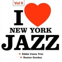 Eddie Costa Trio&Dexter Gordon I Love New York Jazz, Vol. 9