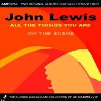 John Lewis&The Brass Ensemble Of Jazz Music Society The Classic Jazz Albums Collection of John Lewis, Volume 1: All the Things You Are & On the Scene