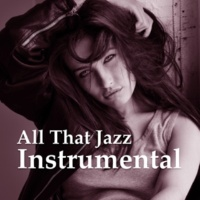 Instrumental All That Jazz Instrumental ‐ Mellow Piano, Instrumental Songs, Ambient Jazz Lounge, Relaxed Soft Piano