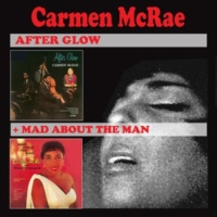 Carmen McRae/Ray Bryant After Glow & Mad About the Man Feat. Ray Bryant (Bonus Track Version)