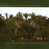 João Carlos Martins' Bach&Bachiana Chamber O Cravo Bem Temperado, Vol. 1