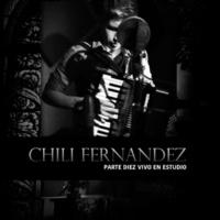 Chili Fernandez Parte Diez, En Vivo