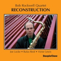 Bob Rockwell/Joe Locke/Rufus Reid/Victor Lewis Reconstruction