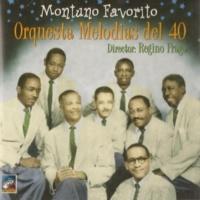 Orquesta Melodias del 40 Montuno Favorito