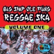 Boy ken Big Ship Ole Fung Reggae Ska, Vol. 1