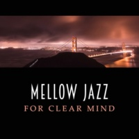 Jazz Instrumentals Mellow Jazz for Clear Mind ‐ Music for Study, Smooth Jazz, Deep Focus, Study Piano, Concentration Sounds, Good Memory