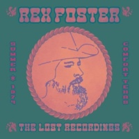 Rex Foster The Lost Recordings