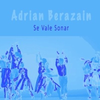 Adrian Berazain Se Vale Sonar