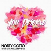 Norty Cotto/Michelle Rivera You Deserve (feat. Michelle Rivera)
