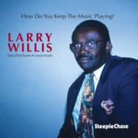 Larry Willis/David Williams/Lewis Nash How Do You Keep the Music Playing?