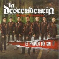 La Descendencia De Río Grande, Zacatecas El Primer Día Sin Ti