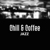 Chilled Jazz Masters Chill & Coffee Jazz ‐ Mellow Jazz Music, Soft Instrumental Sounds, Easy Listening Piano, Chilled Jazz