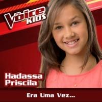 Hadassa Priscila Era Uma Vez.... [Ao Vivo / The Voice Brasil Kids 2017]